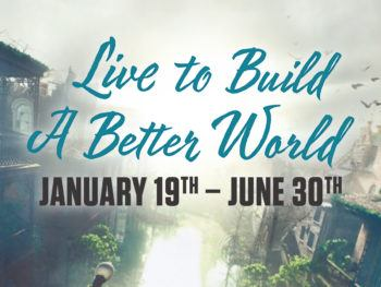 """A graphic that reads """"Live to Build a Better World"""" January 19-June 30"""